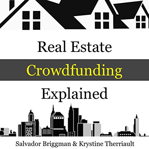 B.O.O.K Real Estate Crowdfunding Explained: How to Get in on the Explosive Growth of the Real Estate Crowdfu<br />[Z.I.P]