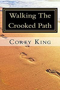 Walking The Crooked Path by Corey King ebook deal