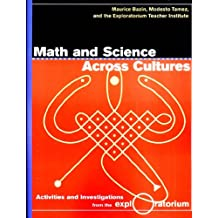 Math and Science Across Cultures: Activities and Investigations from the Exploratorium