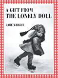 A Gift from the Lonely Doll, Dare Wright, 0618071814