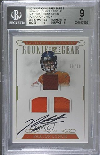 Paxton Lynch Graded BGS 9 MINT #9/10 (Football Card) 2016 Panini National Treasures - Rookie NFL Gear Triple Materials Signatures #9
