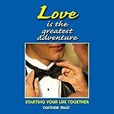 Love Is the Greatest Adventure, Corinne Muir, 0864350694
