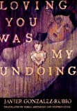 img - for Loving You Was My Undoing: A Novel book / textbook / text book