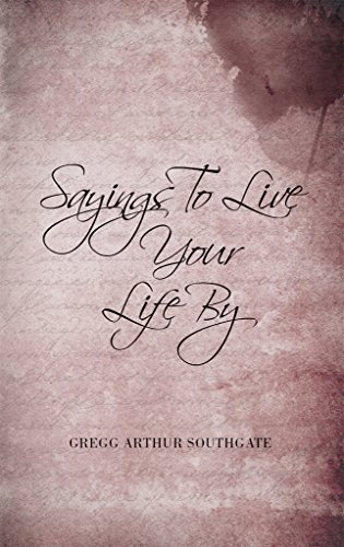 Sayings To Live Your Life By (English Edition)