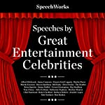 Speeches by Great Entertainment Celebrities |  SpeechWorks