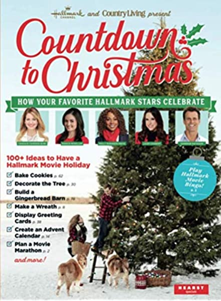 Hallmark Channel And Country Living Countdown To Christmas How Your Favorite Hallmark Stars Celebrate The Hallmark Channel And The Editors Of Country Living Amazon Com Books