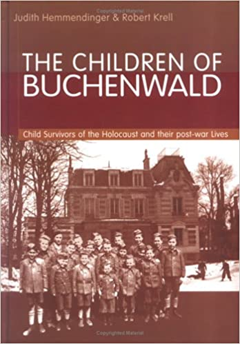 The Children of the Buchenwald: Child Survivors of the Holocaust