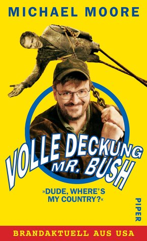 Volle Deckung, Mr. Bush: »Dude, Where's My Country?«
