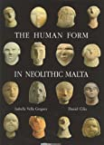 The Human Form in Neolithic Malta, Gregory, Isabelle Vella, 999327058X