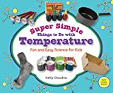 Super Simple Things to Do with Temperature, Kelly Doudna, 1617146765
