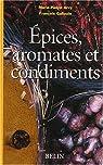 Epices, aromates et condiments par Arvy