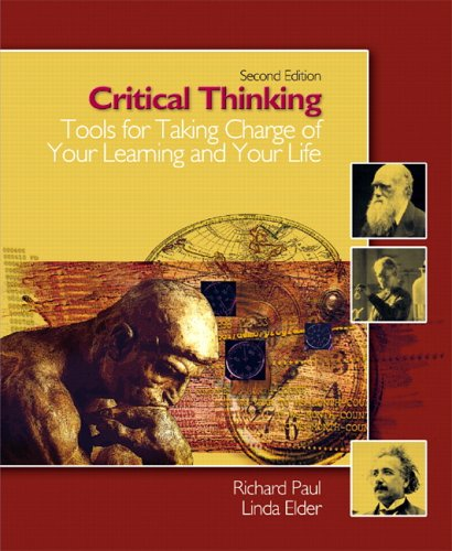Critical Thinking: Tools for Taking Charge of Your Learning and Your Life (2nd Edition) (Richard Paul And Linda Elder Critical Thinking)