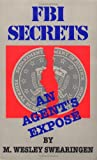 FBI Secrets: An Agents Expose