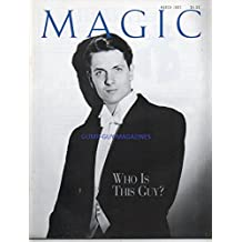 MAGIC March 1997 The Independent Magazine For Magicians IN HIS WORDS: KEN SILVERMAN INTERVIEW BY RICHARD KAUFMAN ABOUT THE BOOK HOUDINI Guy Hollingworth Britain's Rising Star of Magic