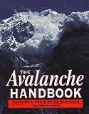 The Avalanche Handbook, David McClung and Peter Schaerer, 0898863643