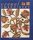 Crewel Embroidery, Sue Hawkins, 0715310747
