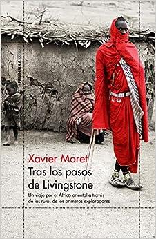Tras Los Pasos De Livingstone por Xavier Moret epub