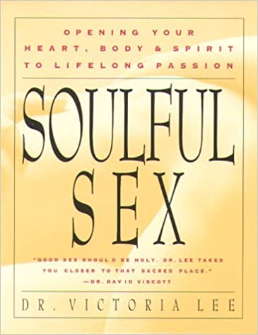 Body heart lifelong opening passion sex soulful spirit