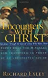 Encounters with Christ, Richard Exley, 1593790252