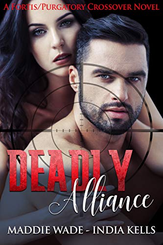 Deadly Alliance by Maddie Wade and India Kells
