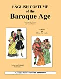 img - for English Costume of the Baroque Age: Seventeenth Century With Select Patterns book / textbook / text book