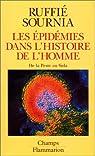Les épidémies dans l'histoire de l'homme : Essai d'anthropologie médicale par Ruffié