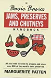 The Basic Basics Jams, Preserves and Chutneys (Basic Basics S.)