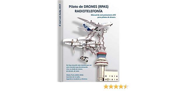 Piloto de DRONES (RPAS). RADIOTELEFONÍA. eBook: José Luis Zurdo ...