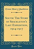 Image of South: The Story of Shackleton's Last Expedition, 1914-1917 (Classic Reprint)