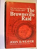 Brownsville Raid, John D. Weaver, 0393054225