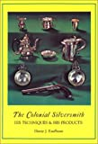 The Colonial Silversmith, Henry J. Kauffman, 1879335654
