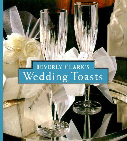 Beverly Clark's Wedding Toasts (Miniature Editions) (Clark Beverly Book Miniature)