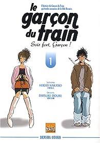 Garcon du Train, tome 1 : Sois Fort Garcon ! par Hitori Nakano
