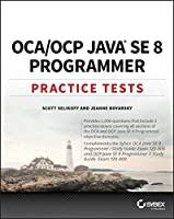 OCA / OCP Java SE 8 Programmer Practice Tests Front Cover