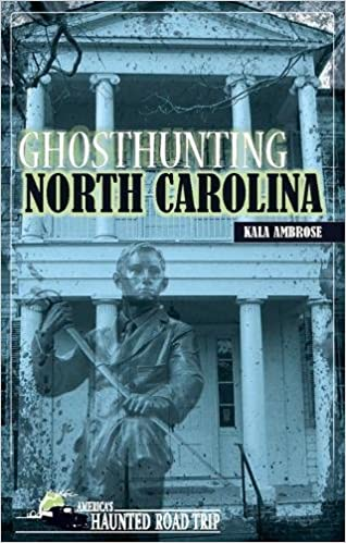 Ghosthunting North Carolina (America's Haunted Road Trip) Paperback – September 13, 2011 by Kala Ambrose  (Author)