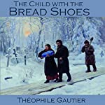 The Child with the Bread Shoes | Théophile Gautier