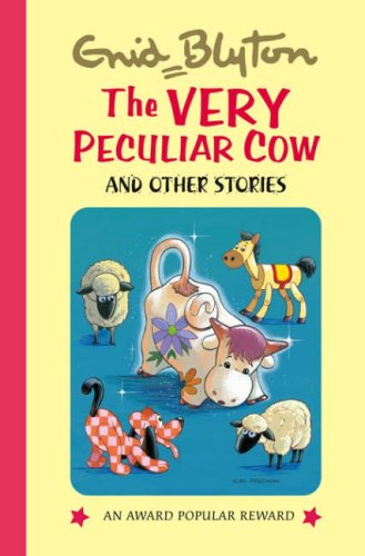 Read Online The Very Peculiar Cow and Other Stories (Enid Blyton's Popular Rewards Series 6) ebook