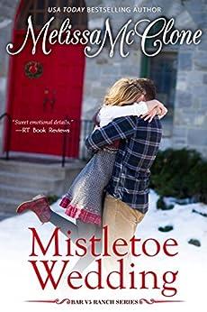 Mistletoe Wedding (Bar V5 Ranch Book 4) by [McClone, Melissa]