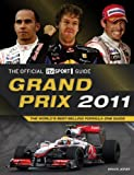 Grand Prix 2011: The World's Best-Selling Formula One Guide (Official itv Sport Guides)