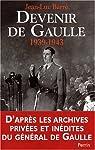 Devenir de Gaulle, 1939-1942 par Barré