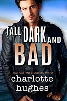 Tall, Dark, and Bad: (A Contemporary Romance) by [Hughes, Charlotte]