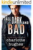 Tall, Dark, and Bad: (A Contemporary Romance)