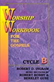 Worship Workbook for the Gospels, Robert D. Ingram, 0788008099