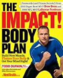 img - for The IMPACT! Body Plan: Build New Muscle, Flatten Your Belly & Get Your Mind Right! book / textbook / text book