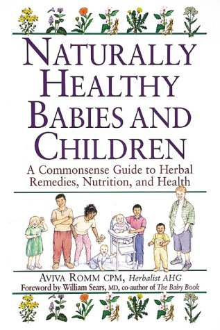 Naturally Healthy Babies and Children by Aviva Jill Romm (2001-05-03)