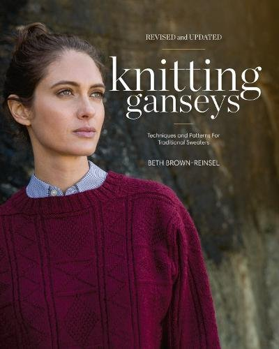 Knitting Ganseys Revised And Updated Techniques And Patterns For