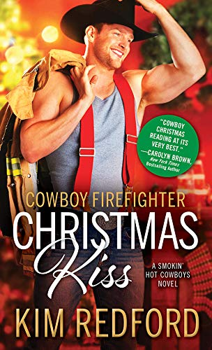 Cowboy Firefighter Christmas Kiss (Smokin' Hot Cowboys Book 5) by [Redford, Kim]