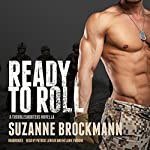 Ready to Roll: A Troubleshooters Novella | Suzanne Brockmann