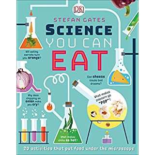 Science You Can Eat: 20 Activities that Put Food Under the Microscope
