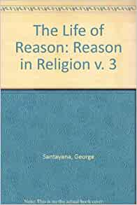george santayana the life of reason gratis